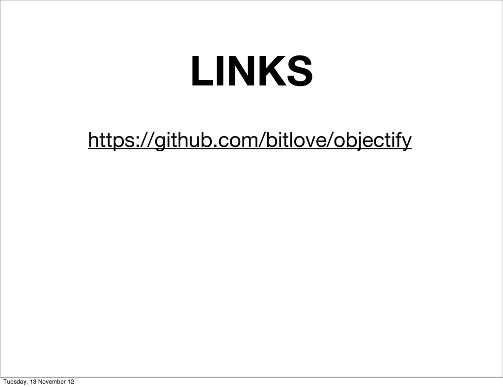 LINKS https://github.com/bitlove/objectify Tues...
