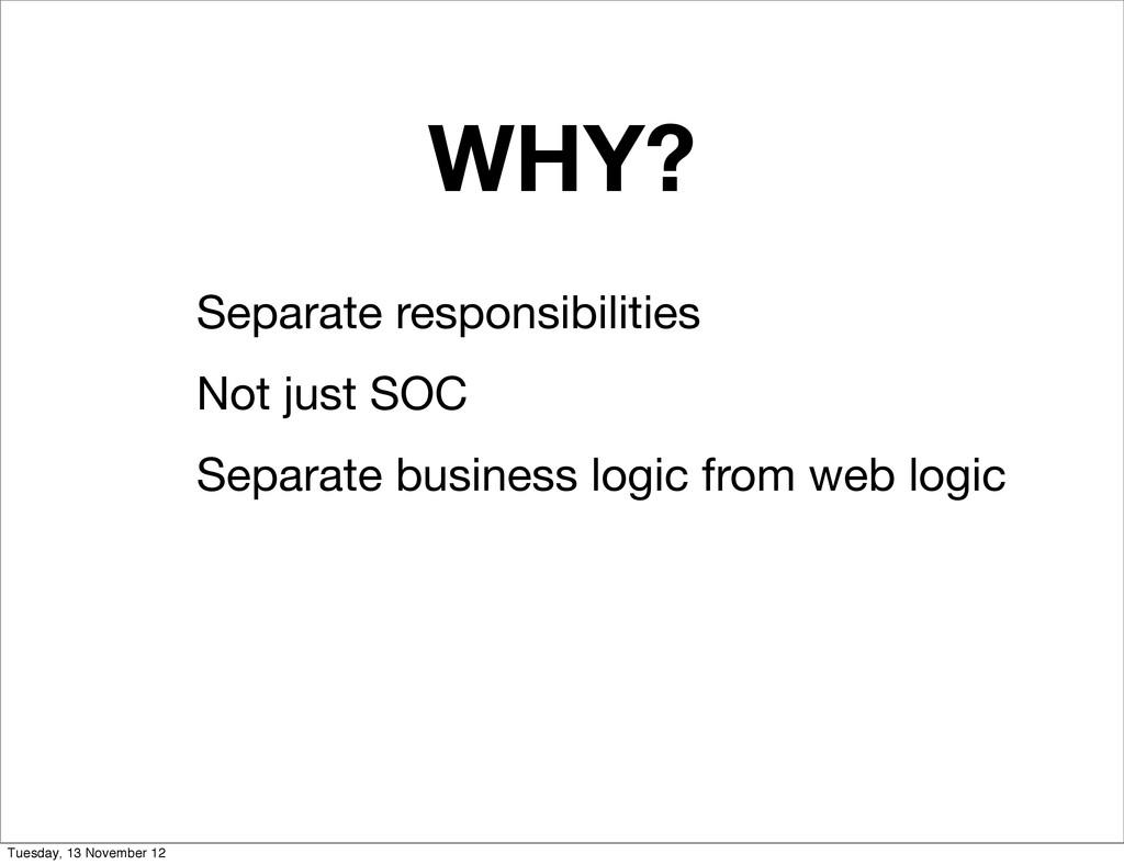 WHY? Separate responsibilities Not just SOC Sep...