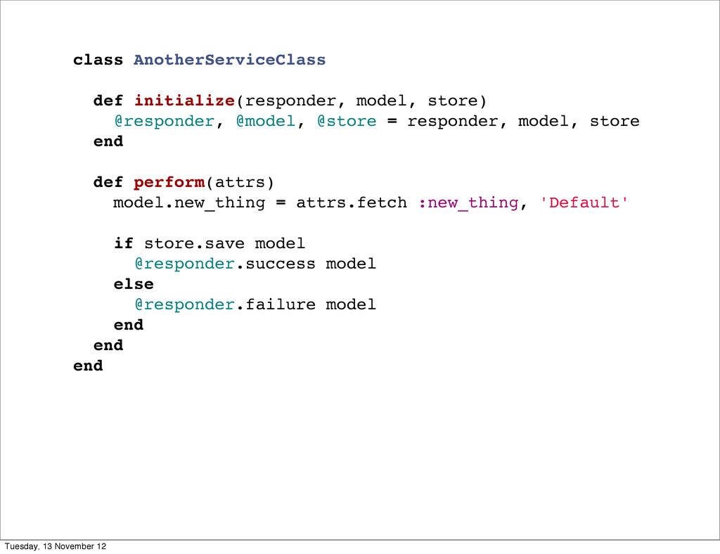 class AnotherServiceClass def initialize(respon...