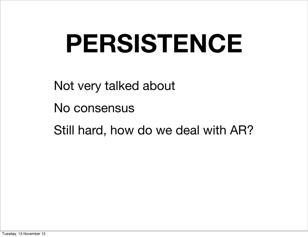 PERSISTENCE Not very talked about No consensus ...