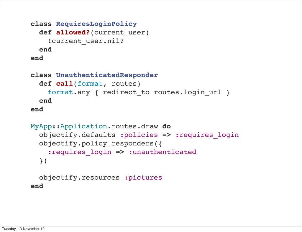 class RequiresLoginPolicy def allowed?(current_...