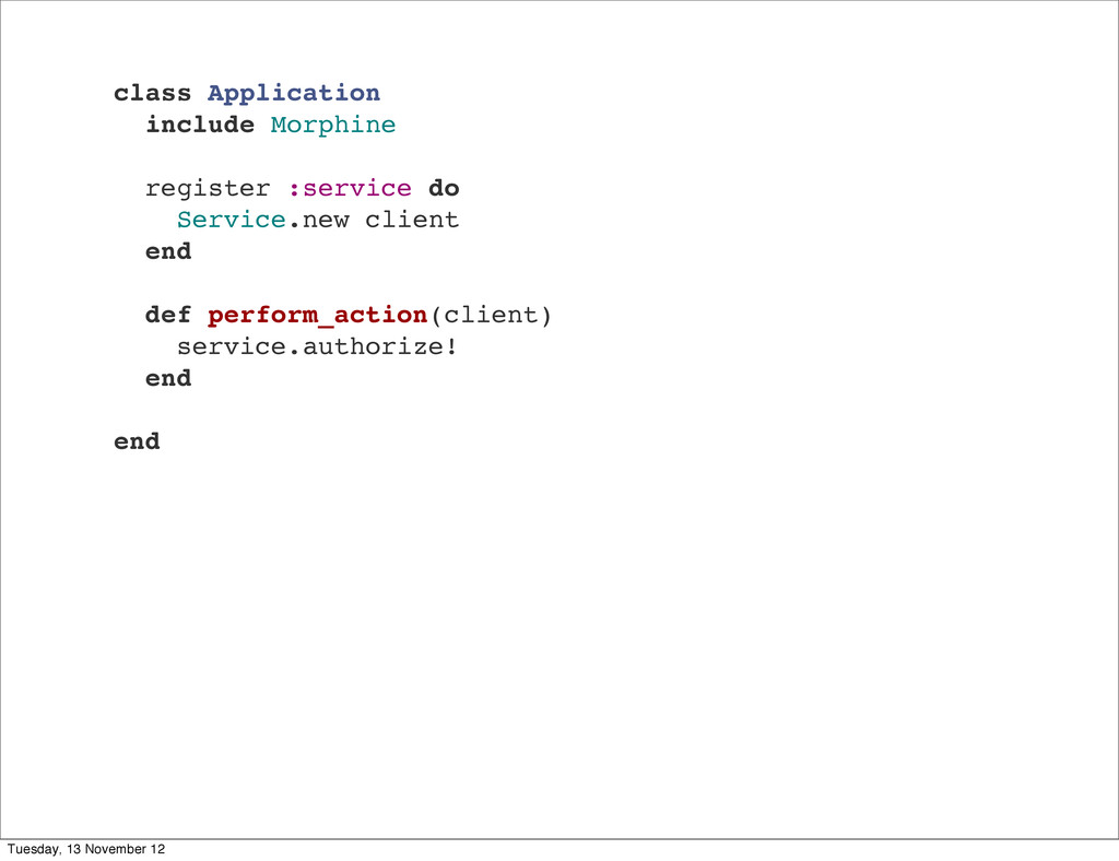 class Application include Morphine register :se...
