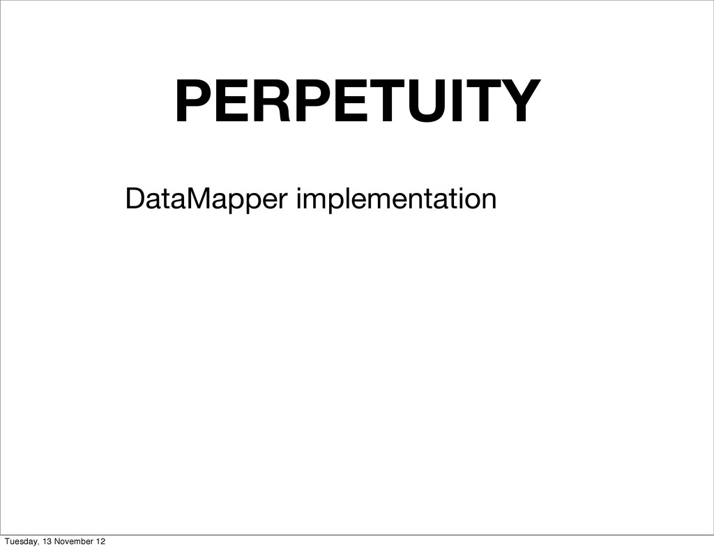 PERPETUITY DataMapper implementation Tuesday, 1...