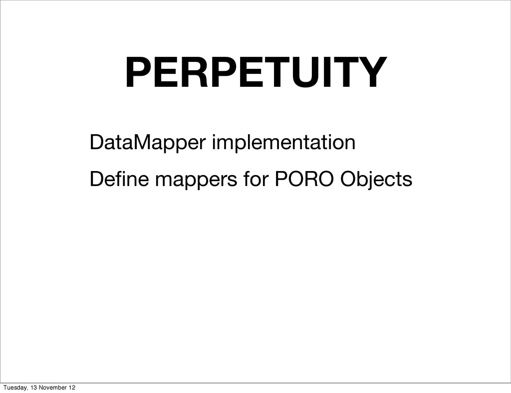 PERPETUITY DataMapper implementation Define mapp...