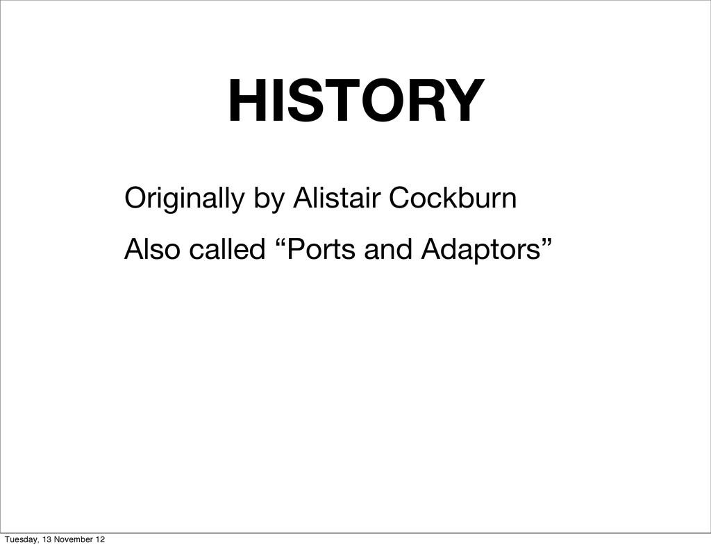 HISTORY Originally by Alistair Cockburn Also ca...