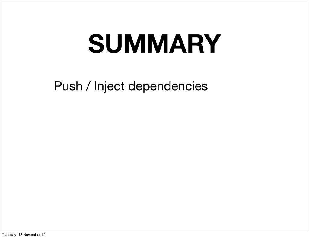 SUMMARY Push / Inject dependencies Tuesday, 13 ...