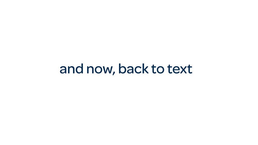 and now, back to text