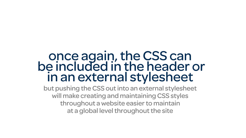 once again, the CSS can be included in the head...