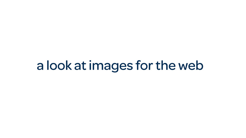 a look at images for the web