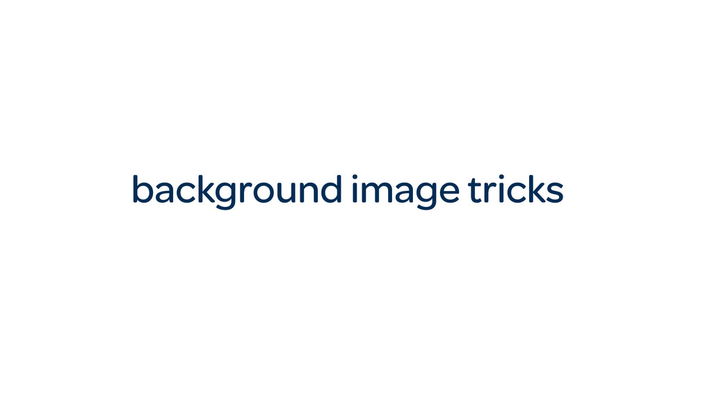 background image tricks