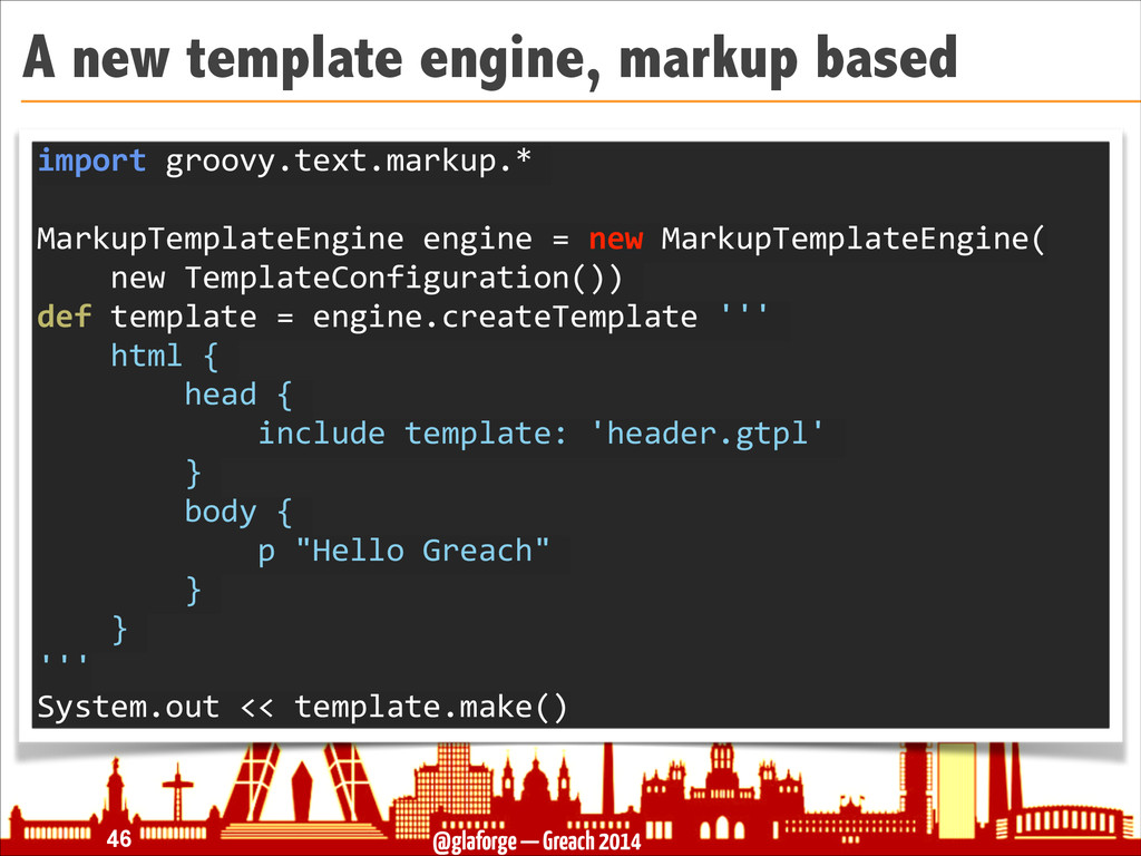 @glaforge — Greach 2014 A new template engine, ...