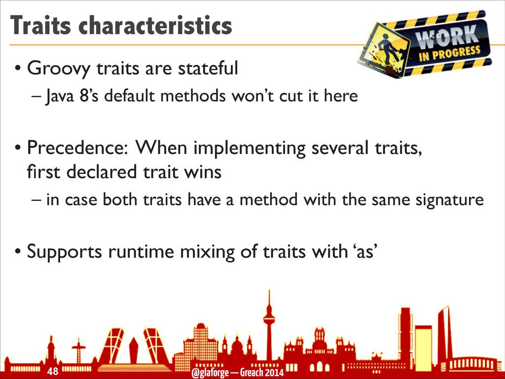 @glaforge — Greach 2014 Traits characteristics ...