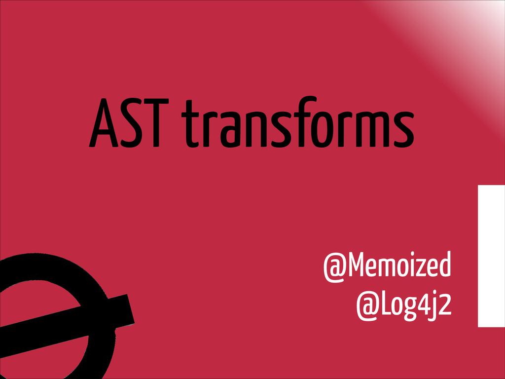 AST transforms @Memoized @Log4j2