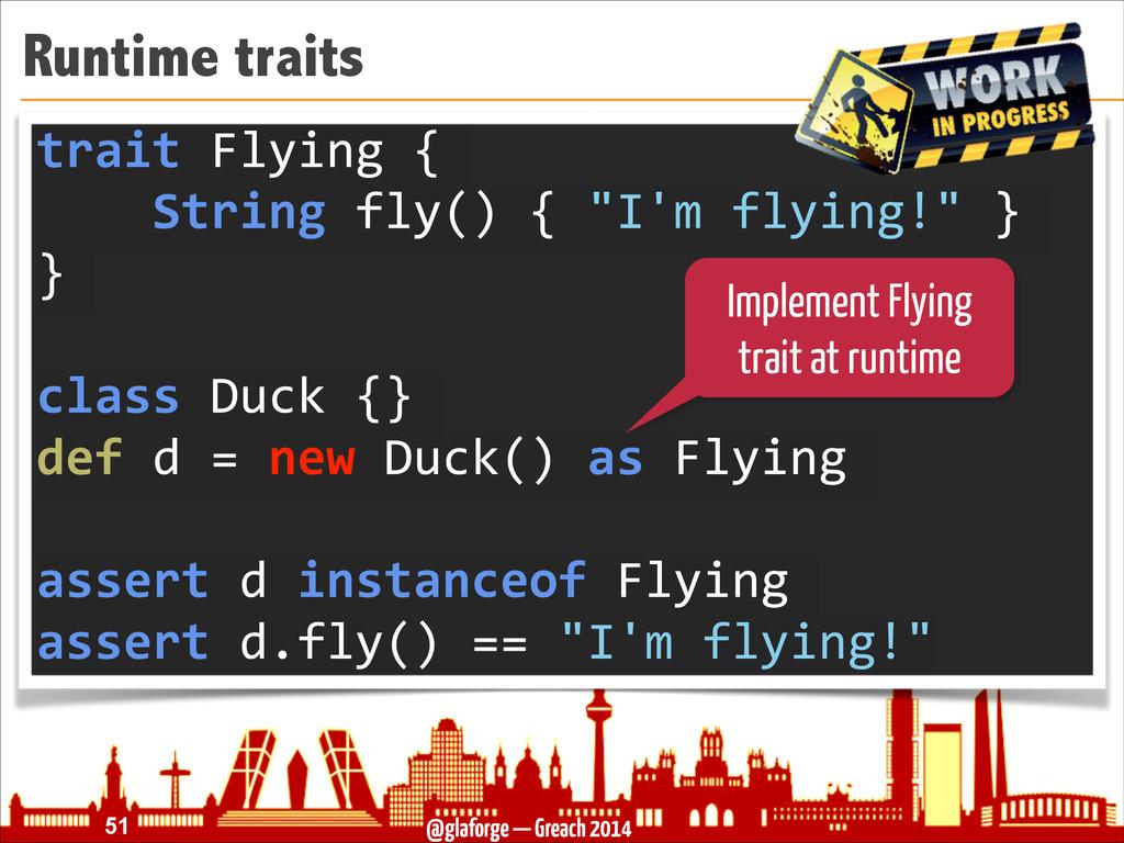@glaforge — Greach 2014 Runtime traits !51 trai...