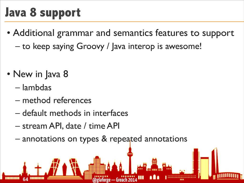 @glaforge — Greach 2014 Java 8 support • Additi...