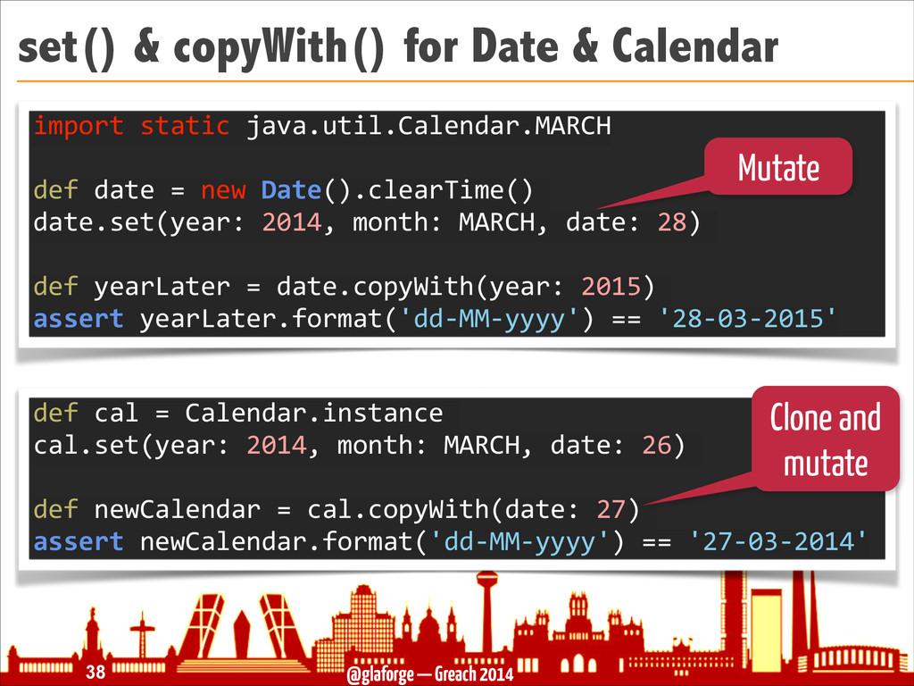@glaforge — Greach 2014 set() & copyWith() for ...