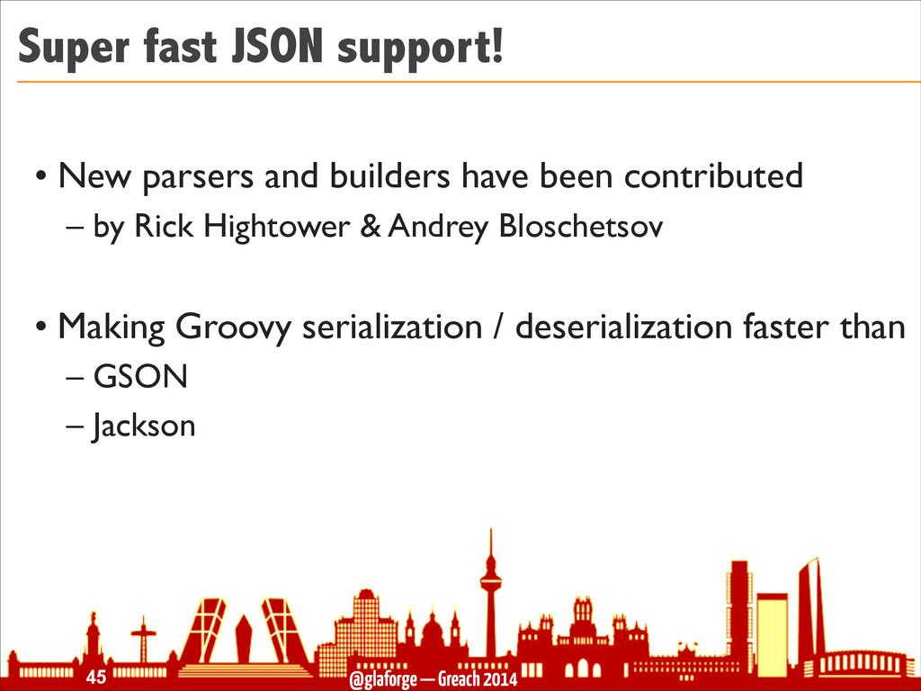 @glaforge — Greach 2014 Super fast JSON support...