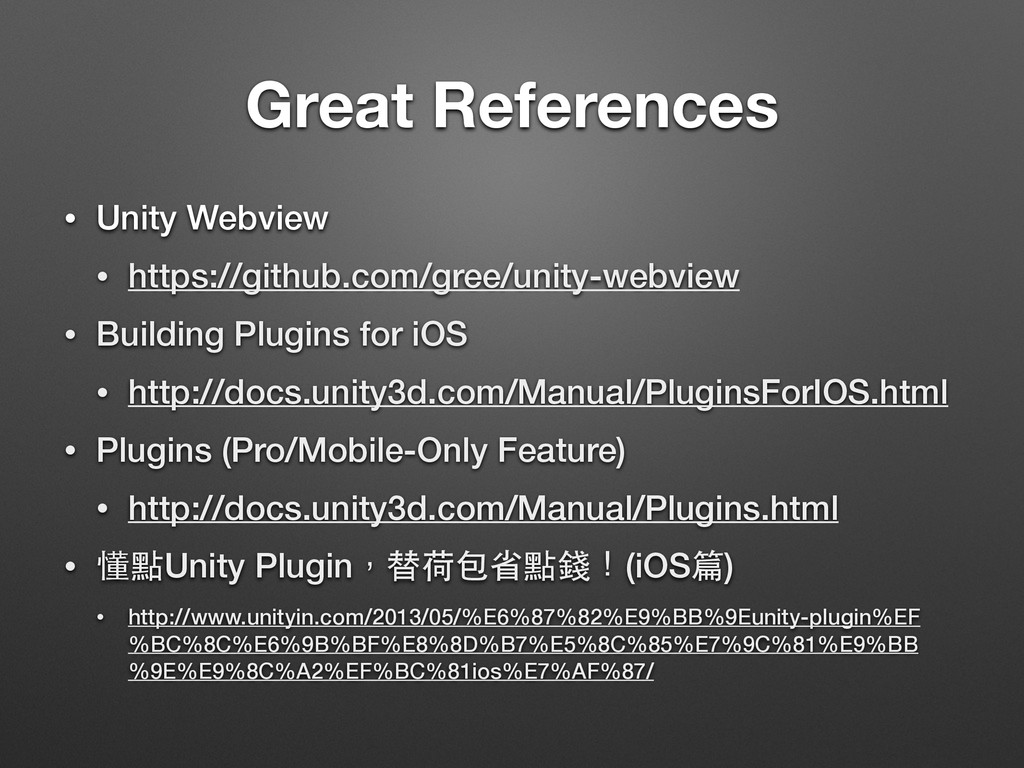 Great References • Unity Webview • https://gith...