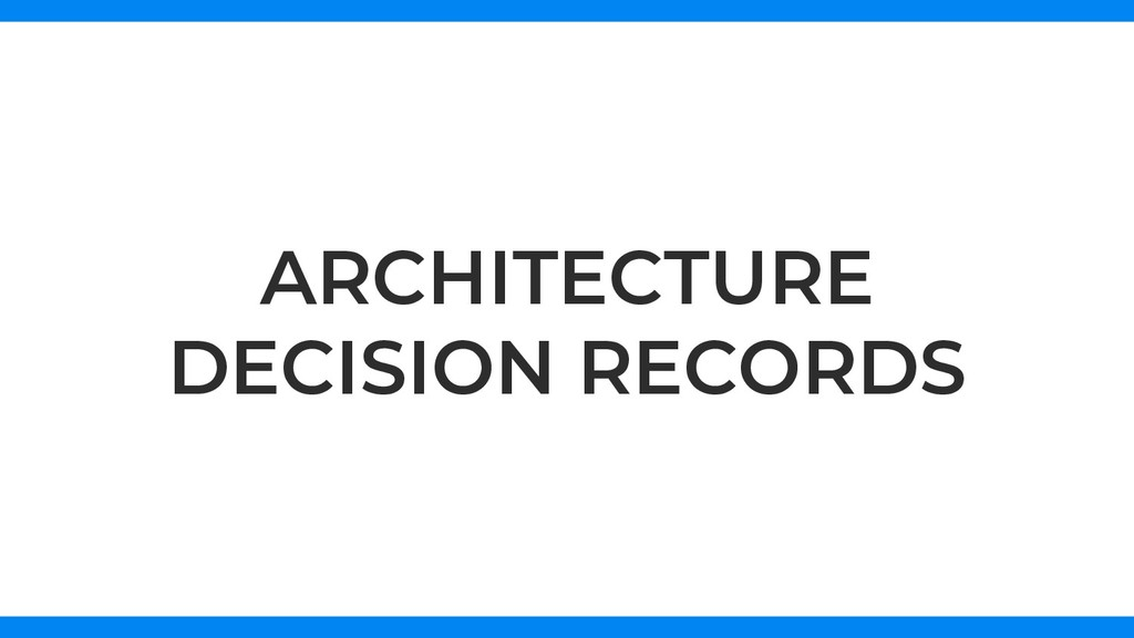 ARCHITECTURE DECISION RECORDS
