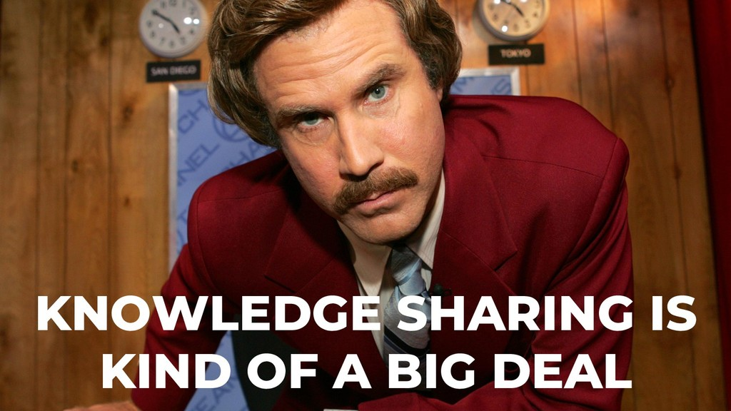 KNOWLEDGE SHARING IS KIND OF A BIG DEAL