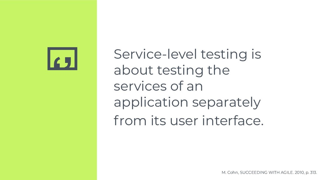 '' Service-level testing is about testing the s...