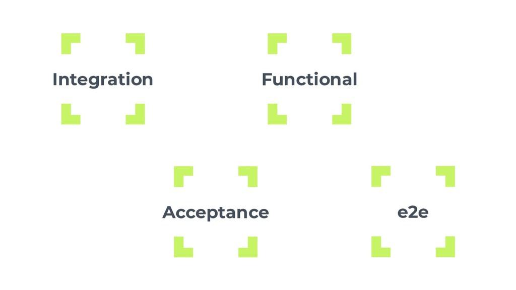 Integration Functional Acceptance e2e