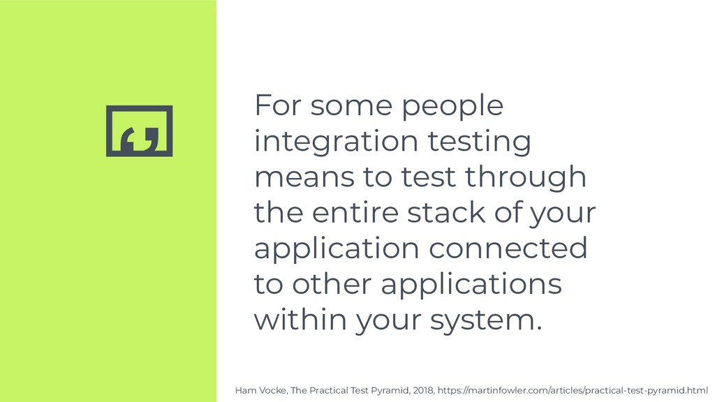 '' For some people integration testing means to...