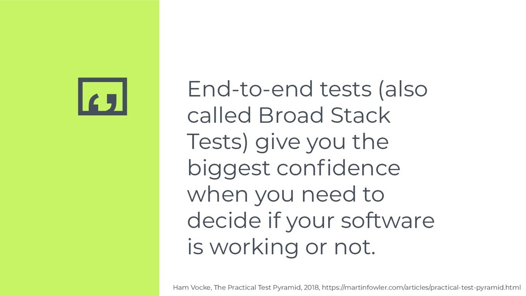 '' End-to-end tests (also called Broad Stack Te...