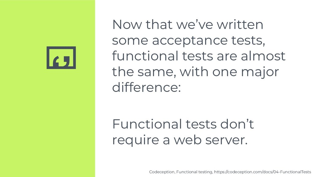 '' Now that we've written some acceptance tests...