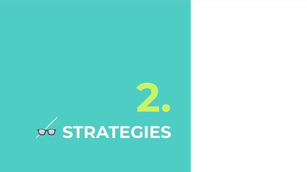 2.  STRATEGIES
