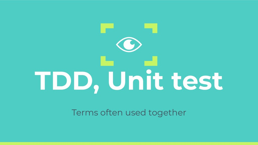 TDD, Unit test Terms often used together