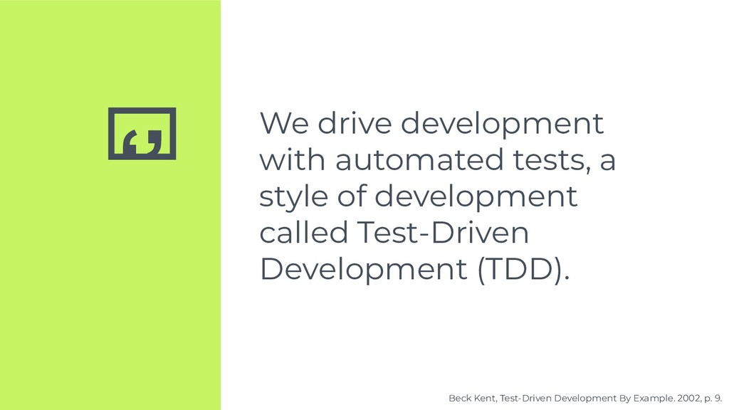 '' We drive development with automated tests, a...