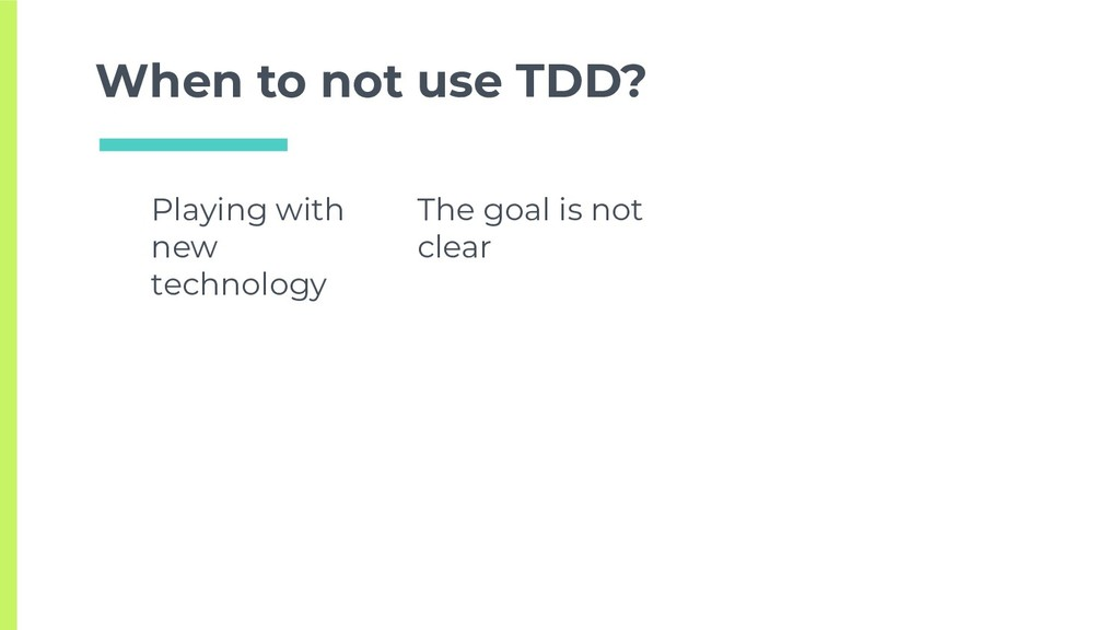 TDD != UNIT TEST When to not use TDD? Playing w...
