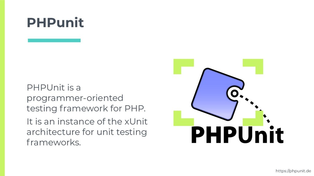 PHPunit PHPUnit is a programmer-oriented testin...