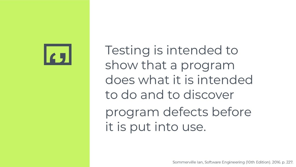 '' Testing is intended to show that a program d...