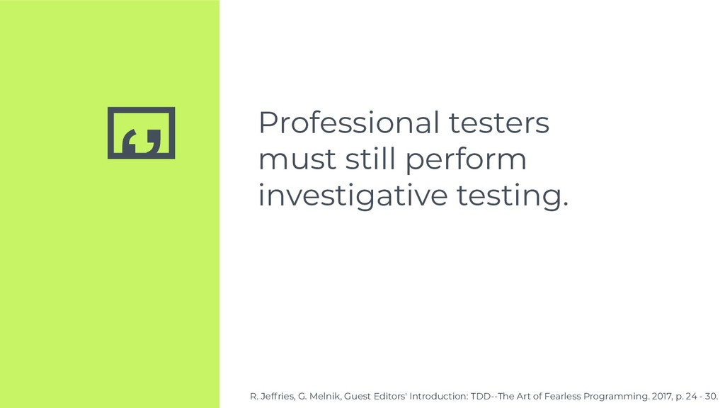 '' Professional testers must still perform inve...