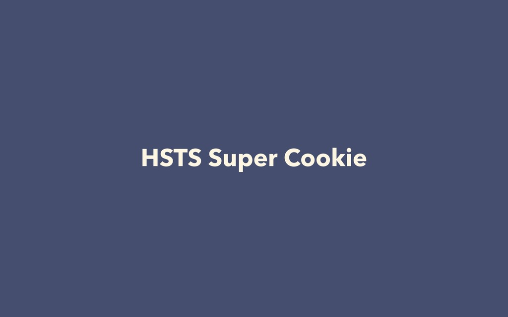 HSTS Super Cookie