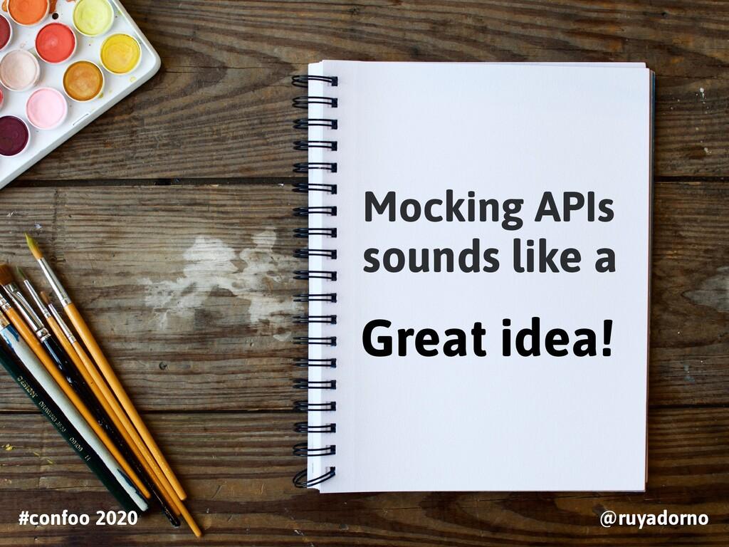 Mocking APIs sounds like a Great idea! #confoo ...