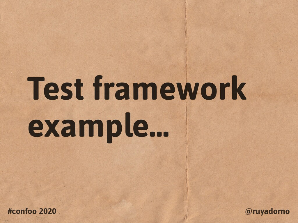 #confoo 2020 @ruyadorno Test framework example…