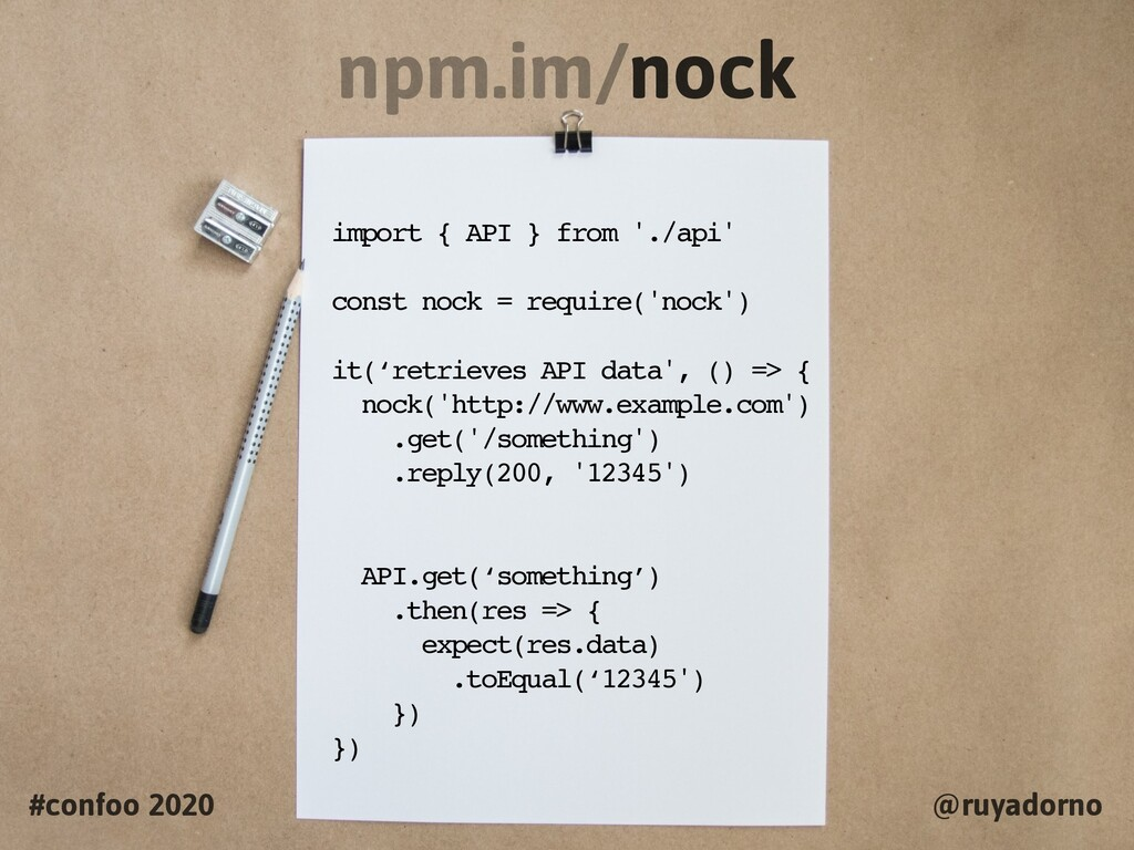 npm.im/nock #confoo 2020 @ruyadorno import { AP...