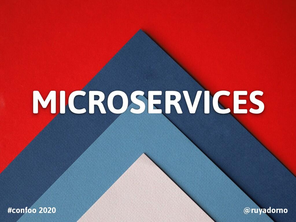 MICROSERVICES #confoo 2020 @ruyadorno