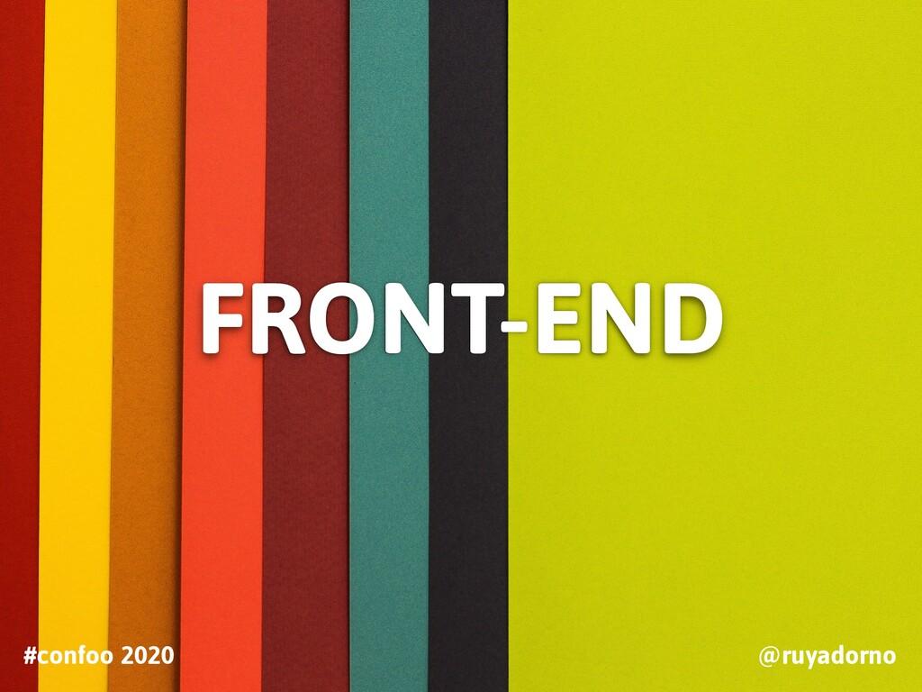 FRONT-END #confoo 2020 @ruyadorno