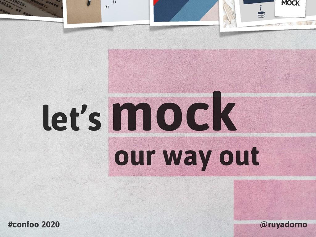 #confoo 2020 @ruyadorno let's mock our way out