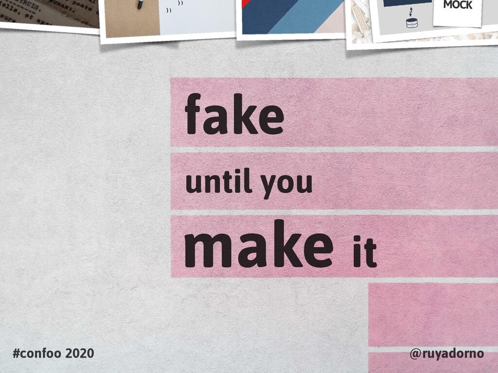 #confoo 2020 @ruyadorno until you make it fake