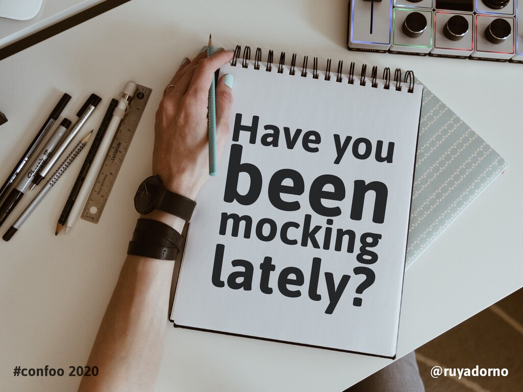 Have you been mocking lately? #confoo 2020 @ruy...