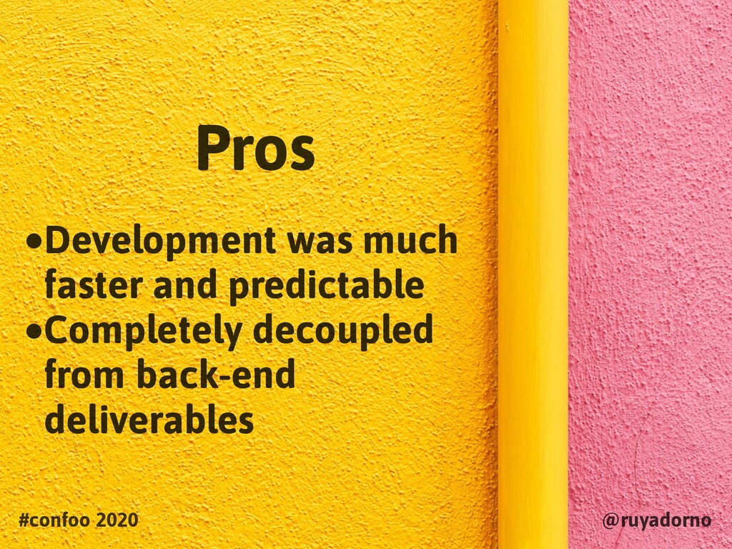 #confoo 2020 @ruyadorno •Development was much f...