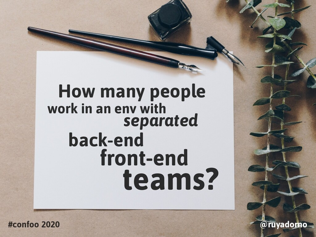 #confoo 2020 @ruyadorno How many people back-en...
