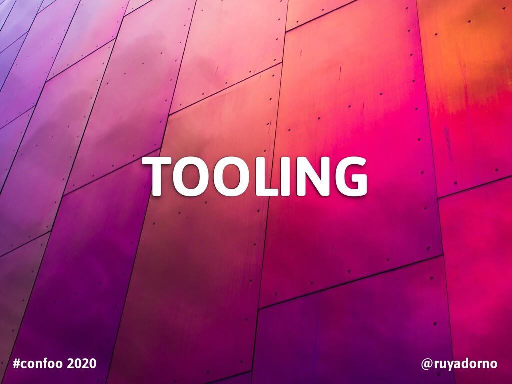 TOOLING #confoo 2020 @ruyadorno