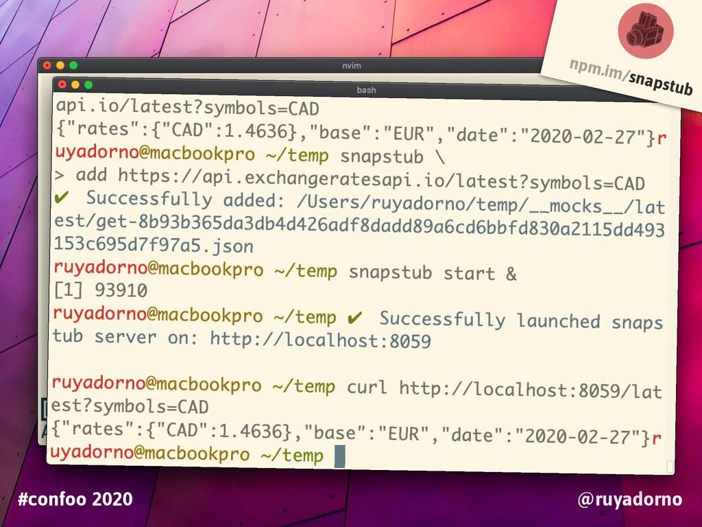 TOOLING #confoo 2020 @ruyadorno npm.im/snapstub