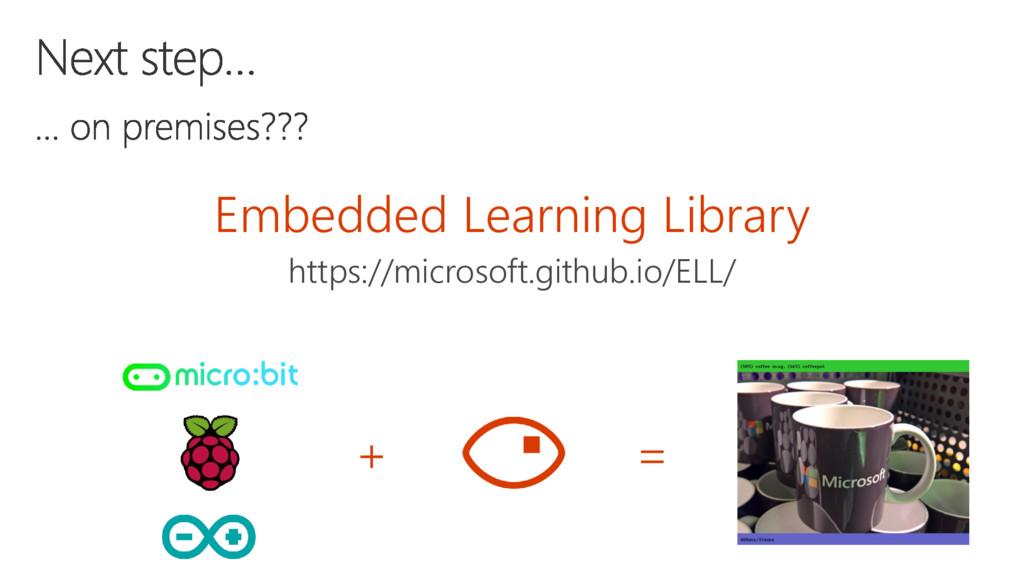https://microsoft.github.io/ELL/ Embedded Learn...